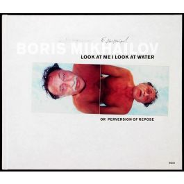 Look at Me, I Look at Water or Perversion of Repose,by Boris Mikhailov