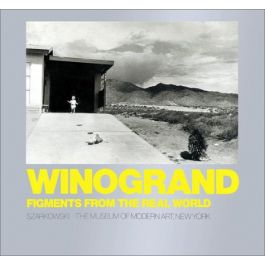 Winogrand: Figments from the Real World,by Garry Winogrand