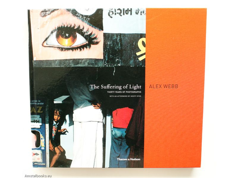 The Suffering of Light: Thirty Years of Photographs,by Alex Webb