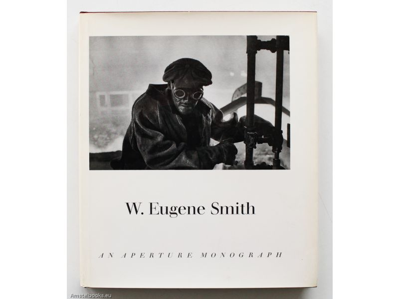 W. Eugene Smith His Photographs and Notes,by Me. Hoffman  / W. Eugene Smith