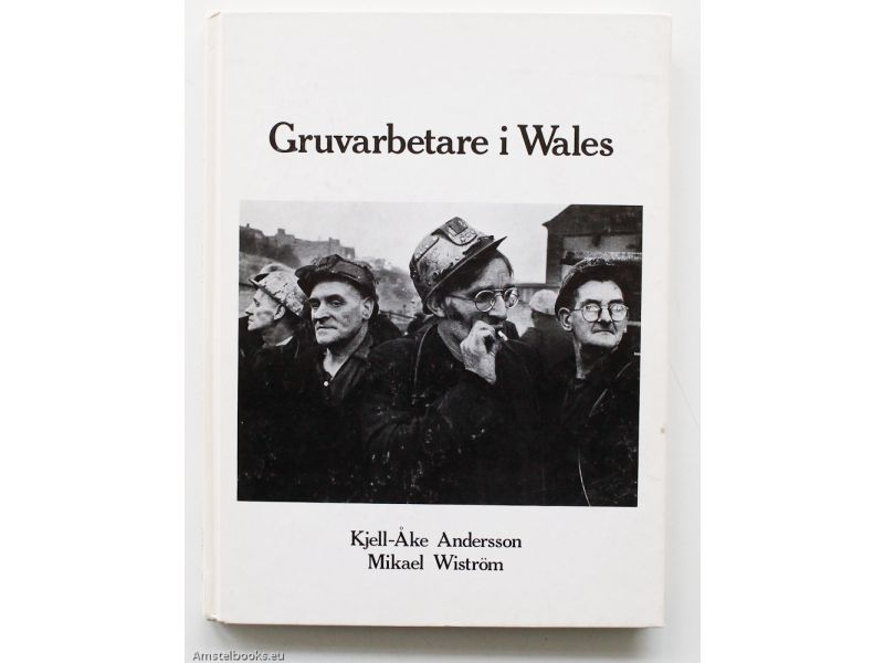 Gruvarbetare i Wales,by Kjell-Ake Andersson