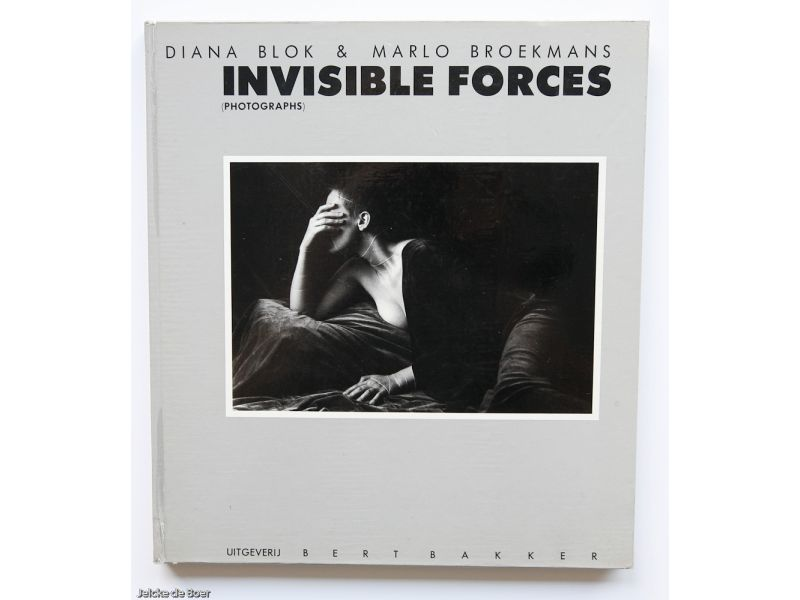 Invisible Forces,by Diana Blok /  Marlo Broekmans