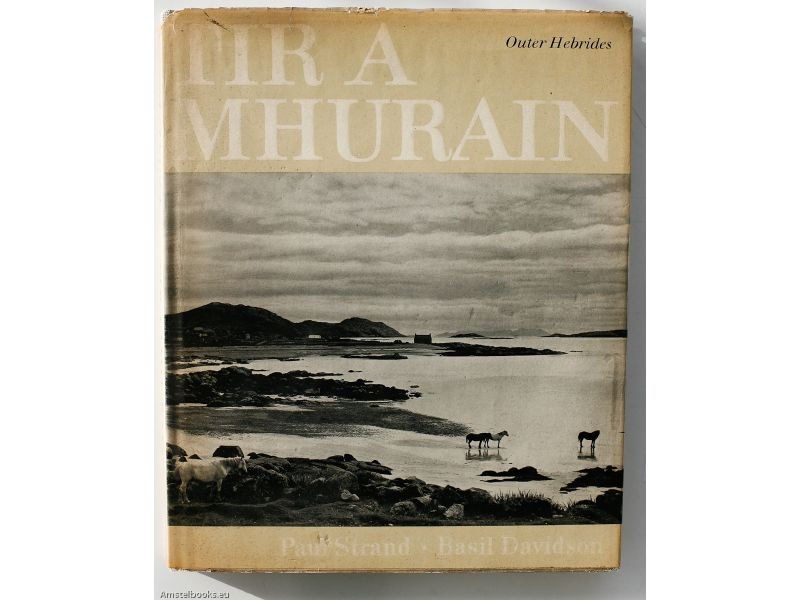 Tir A'Mhurain The Outer Hebrides,by Paul Strand / Basil Davidson