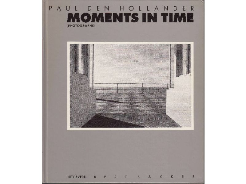 Moments in time,by Paul den Hollander