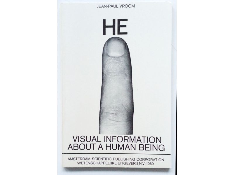He: Visual Information about a Human Being,by Jean-Paul Vroom