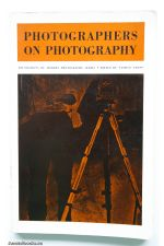 Photographers on Photography: A Critical Anthology,by Nathan Lyons