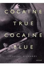 Cocaine True, Cocaine Blue,by Eugene Richards