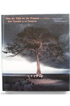 Of Time and the Tropics: Del Tiempo y el Tropico - Van de Tijd en de Tropen (English, Spanish and Dutch Edition)